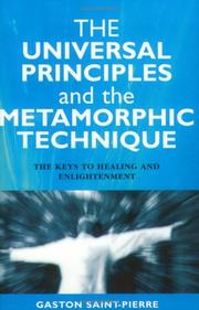 Cover of: The Universal Principles and the Metamorphic Technique | Gaston Saint-Pierre