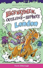 Cover of: Highwayman, Outlaws and Bandits of London | Travis Elborough