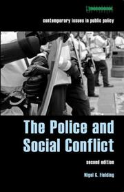 Cover of: The Police and Social Conflict (Contemporary Issues in Public Policy S.) | Fielding