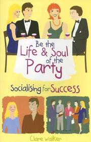 Cover of: Be the Life and Soul of the Party | Clare Walker
