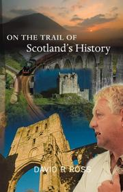 Cover of: On the Trail of Scotland's History (On the Trail of) by David R. Ross