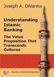 Cover of: Understanding Islamic Banking. The Value Proposition that Transcends Cultures | Joseph A. Divanna