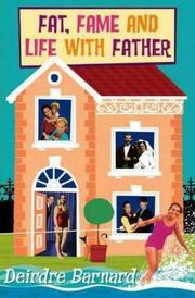 Cover of: Fat, fame, and life with father by Deirdre Barnard