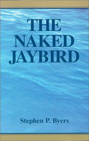 Cover of: The Naked Jaybird | Stephen P. Byers
