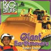 Cover of: Giant Earth Movers (Big Stuff) | Robert Gould