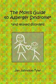Cover of: The Mom's Guide to Asperger Syndrome and Related Disorders | Jan Johnston-Tyler
