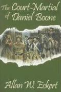 Cover of: The court-martial of Daniel Boone | Allan W. Eckert