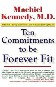 Cover of: Ten Commitments to Be Forever Fit | Machiel, M.D. Kennedy