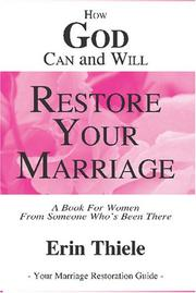 Cover of: How God Can and Will Restore Your Marriage by Erin Thiele