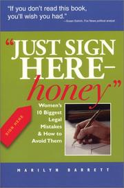 Cover of: Just Sign Here Honey by Marilyn Barrett