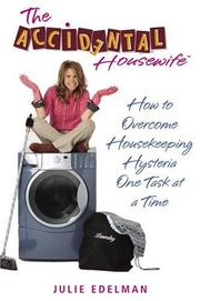 Cover of: The Accidental Housewife | Julie Edelman