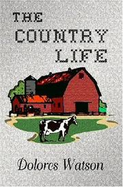 Cover of: The Country Life | Dolores Watson