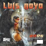 Cover of: Louis Royo 2006 Calendar | Luis Royo