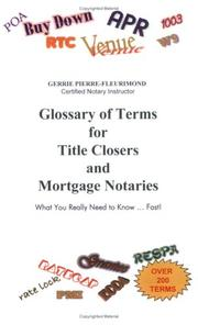 Cover of: Glossary of Terms for Title Closers and Mortgage Notaries | Gerrie Pierre-Fleurimond