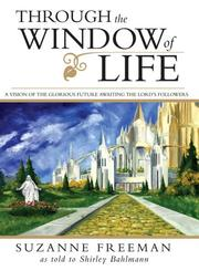 Cover of: Through the window of life | Suzanne Freeman
