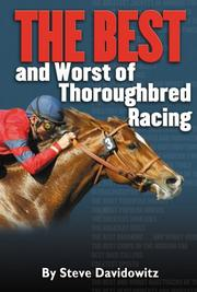 Cover of: THE BEST and Worst of Thoroughbred Racing by Steve Davidowitz