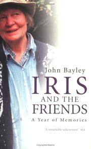 Cover of: Iris and the Friends | John Bayley