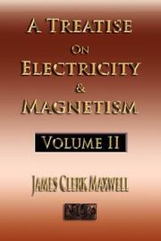 Cover of: A Treatise On Electricity And Magnetism - Volume Two - Illustrated | James Clerk Maxwell