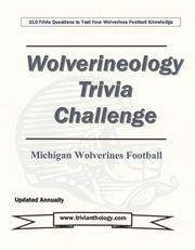 Cover of: Wolverineology Trivia Challenge by Kick The Ball; Ltd