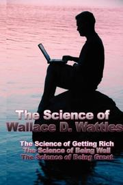 Cover of: The Science of Wallace D. Wattles by Wallace D. Wattles