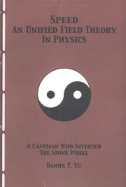 Cover of: Speed A Unified Field Theory In Physics | Daniel T Yu