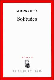 Cover of: Solitudes | Morgan Sportès