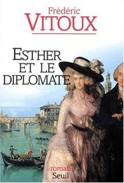 Cover of: Esther et le diplomate by Frédéric Vitoux
