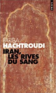 Cover of: Iran, les rives du sang | Fariba Hachtroudi