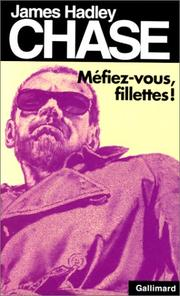 Cover of: Méfiez-vous, fillettes ! by James Hadley Chase
