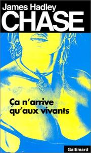 Cover of: Ça n'arrive qu'aux vivants | James Hadley Chase