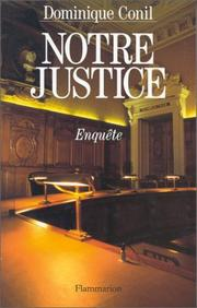 Cover of: Notre justice | Dominique Conil