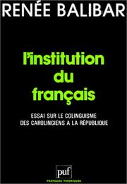 Cover of: L'institution du français | Renée Balibar