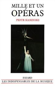 Cover of: Mille et un opéras by Piotr Kaminski