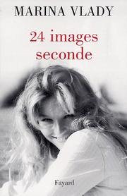 Cover of: 24 images, seconde | Marina Vlady