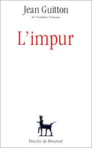 Cover of: L'impur (DDB) | Jean Guitton