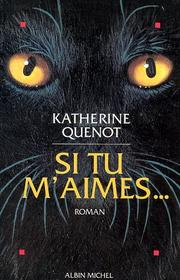 Cover of: Si tu m'aimes-- by Katherine Quenot