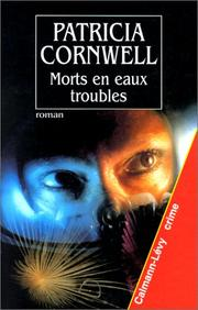 Cover of: Morts en eaux troubles by Patricia Daniels Cornwell