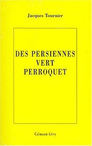 Cover of: Des persiennes vert perroquet | Jacques Tournier