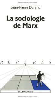 Cover of: La sociologie de Marx by Jean-Pierre Durand