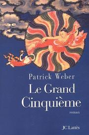 Cover of: Le grand cinquième by Patrick Weber