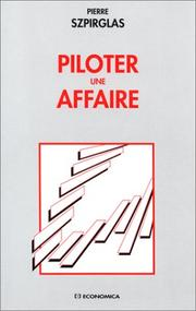Cover of: Piloter une affaire | Pierre Szpirglas