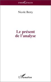 Cover of: Le présent de l'analyse by Nicole Berry