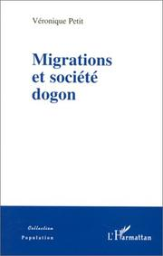 Cover of: Migrations et société Dogon by Véronique Petit