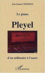 Cover of: Le piano Pleyel by Jean-Jacques Trinques