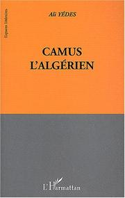 Cover of: Camus l'Algérien by Ali Yédes