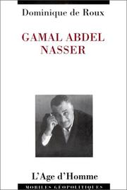 Cover of: Gamal Abdel Nasser by Dominique de Roux