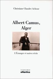 Cover of: Albert Camus, Alger | Christiane Chaulet-Achour