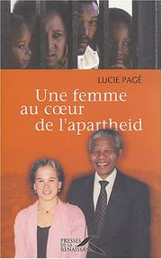 Cover of: Une femme au cœur de l'apartheid by Lucie Pagé