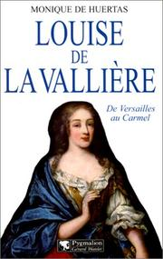 Cover of: Louise de La Vallière by Monique de Huertas