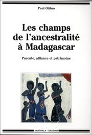 Cover of: Les champs de l'ancestralité à Madagascar by Paul Ottino